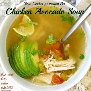 {VIDEO} Slow Cooker/Instant Pot Chicken Avocado Soup (Low-Carb, Paleo, Whole30)