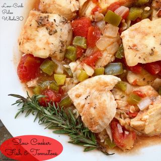 {VIDEO} Slow Cooker Fish & Tomatoes (Low-Carb, Paleo, Whole30)