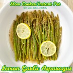 cover pic for Slow Cooker Instant Pot Lemon Garlic Asparagus (Low-Carb, Paleo, Whole30)