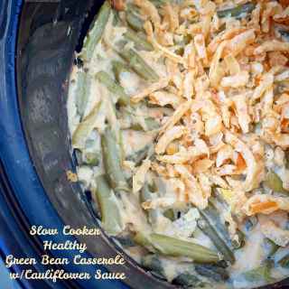 Slow Cooker Healthy Green Bean Casserole w/Cauliflower Sauce