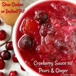 cover pic for Slow CookerInstant Pot Cranberry Sauce wPears & Ginger (Paleo, Vegan) (10)
