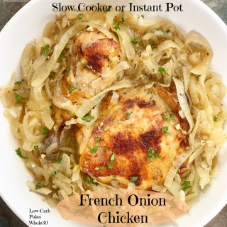 {VIDEO} Slow Cooker/Instant Pot French Onion Chicken (Low-Carb, Paleo, Whole30)