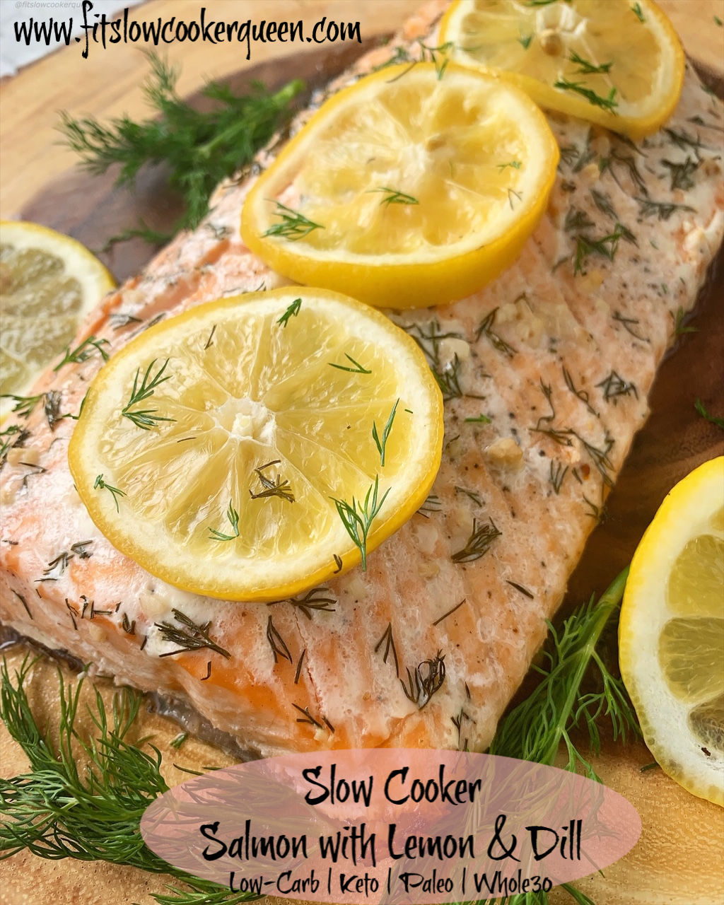 Slow Cooker Salmon With Lemon Dill Low Carb Paleo Whole30 Fit Slow Cooker Queen