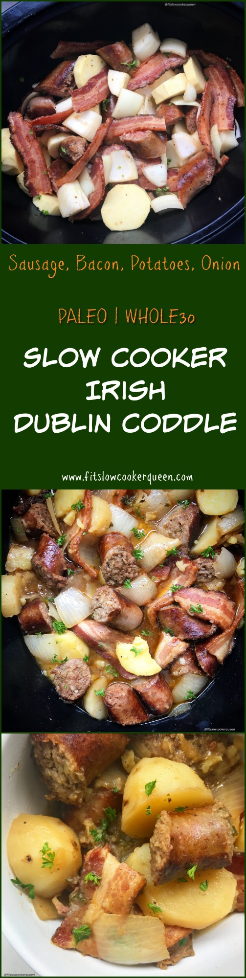 Sausage, bacon, potatoes, and onion. This slow cooker spin on Irish Dublin coddle is definitely hearty yet also whole30 and paleo compliant. You can serve this St. Patrick's Day recipe for breakfast, lunch or dinner.