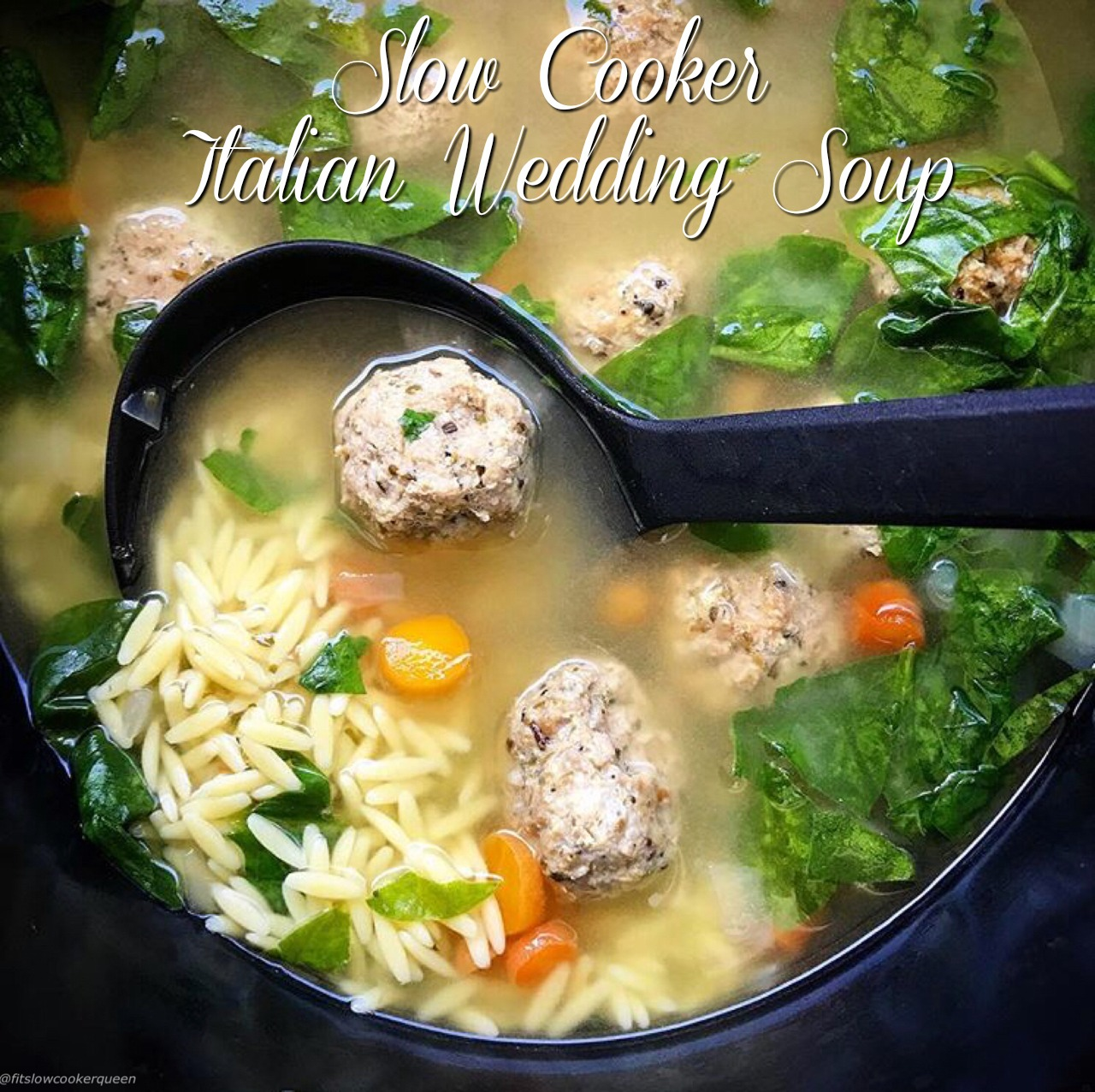 Slow Cooker Italian Wedding Soup Fit Slow Cooker Queen