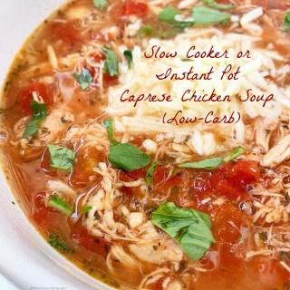 Slow Cooker/Instant Pot Caprese Chicken Soup (Low-Carb)