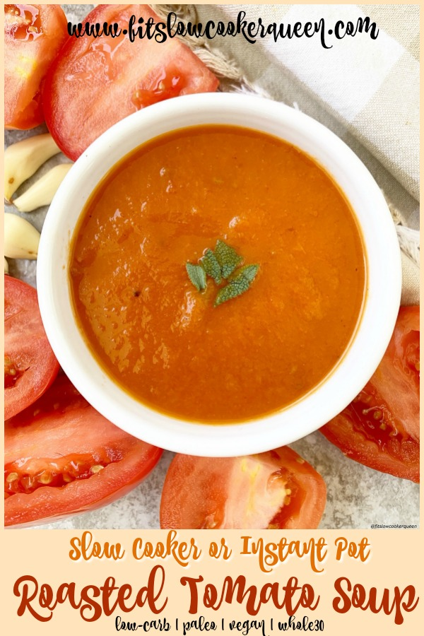 Pinterest pin for Slow Cooker_Instant Pot Roasted Tomato Soup (Paleo_Whole30)