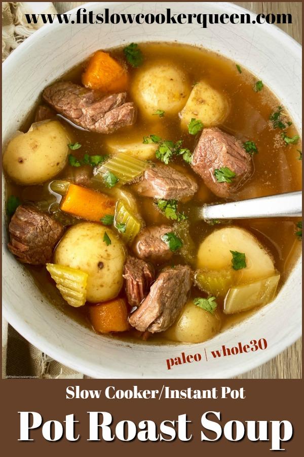 pinterest pin for Slow Cooker_Instant Pot Pot Roast Soup (Paleo_Whole30)