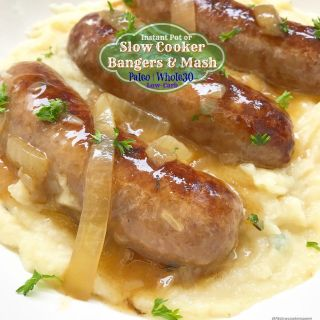 {VIDEO} Slow Cooker/Instant Pot Bangers & Mash (Low-Carb, Paleo, Whole30)