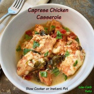 {VIDEO} Slow Cooker/Instant Pot Caprese Chicken Casserole (Low-Carb, Keto)
