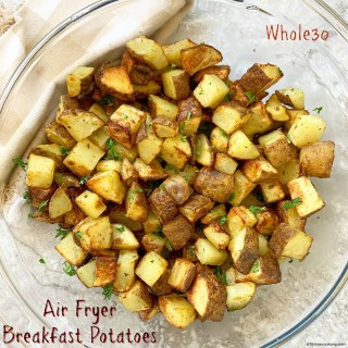 Air Fryer Breakfast Potatoes (Whole30)