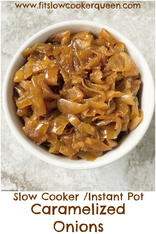 pinterest pin for Slow Cooker_Instant Pot Caramelized Onions