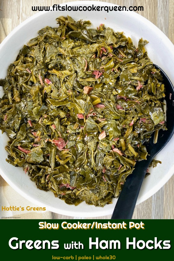 pinterest pin for Slow Cooker_Instant Pot Greens with Ham Hocks (Low-Carb, Paleo,Whole30)