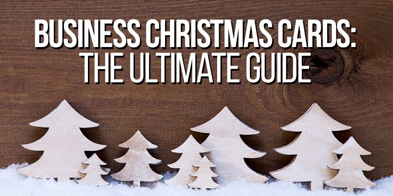 Business Christmas Cards The Ultimate Guide