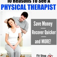 Ten Reasons Why You Should See A Physical Therapist