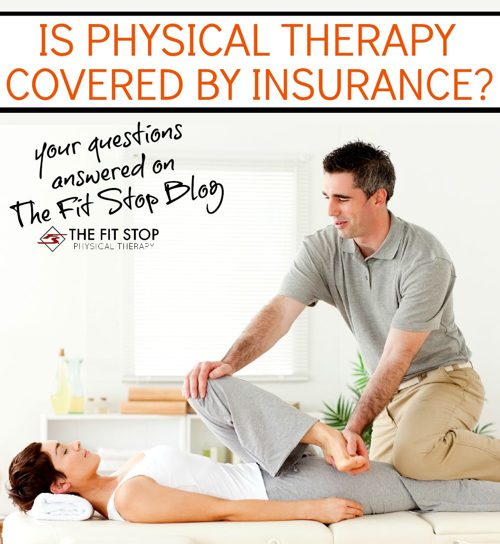 Physical Therapy and Insurance   Fit Stop Physical Therapy