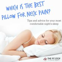 Best Pillow For Neck Pain | Fit Stop Physical Therapy