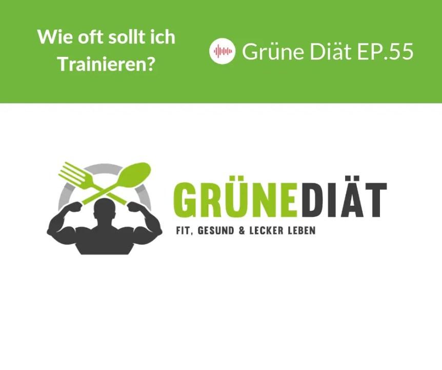Wie oft soll ich Trainieren? - Grüne Diät EP.55