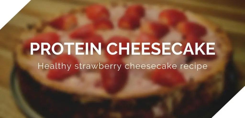Protein Cheesecake Healthy strawberry cheesecake recipe