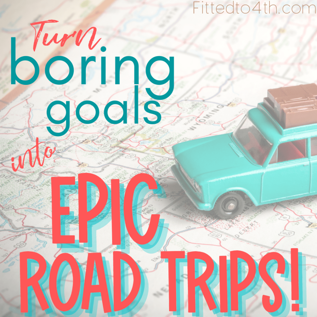 Turn boring goals into epic road trips!
