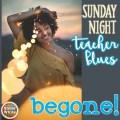Sunday night teacher blues begone!