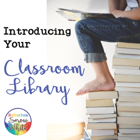 A best teacher practice is to introduce your classroom library on day one of the school year.