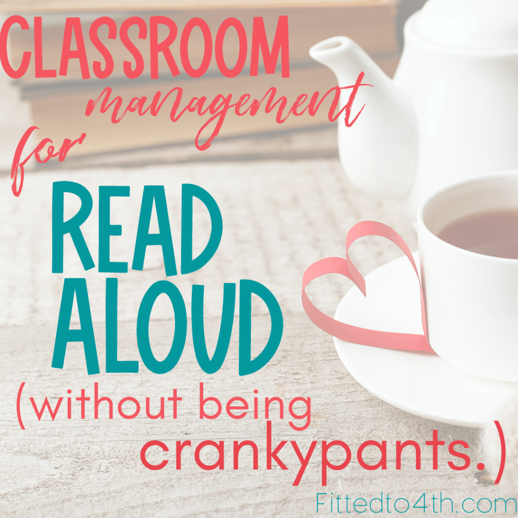 Classroom management for read aloud (without being crankypants)