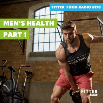 Fitter Food Radio Men's Health Part 1