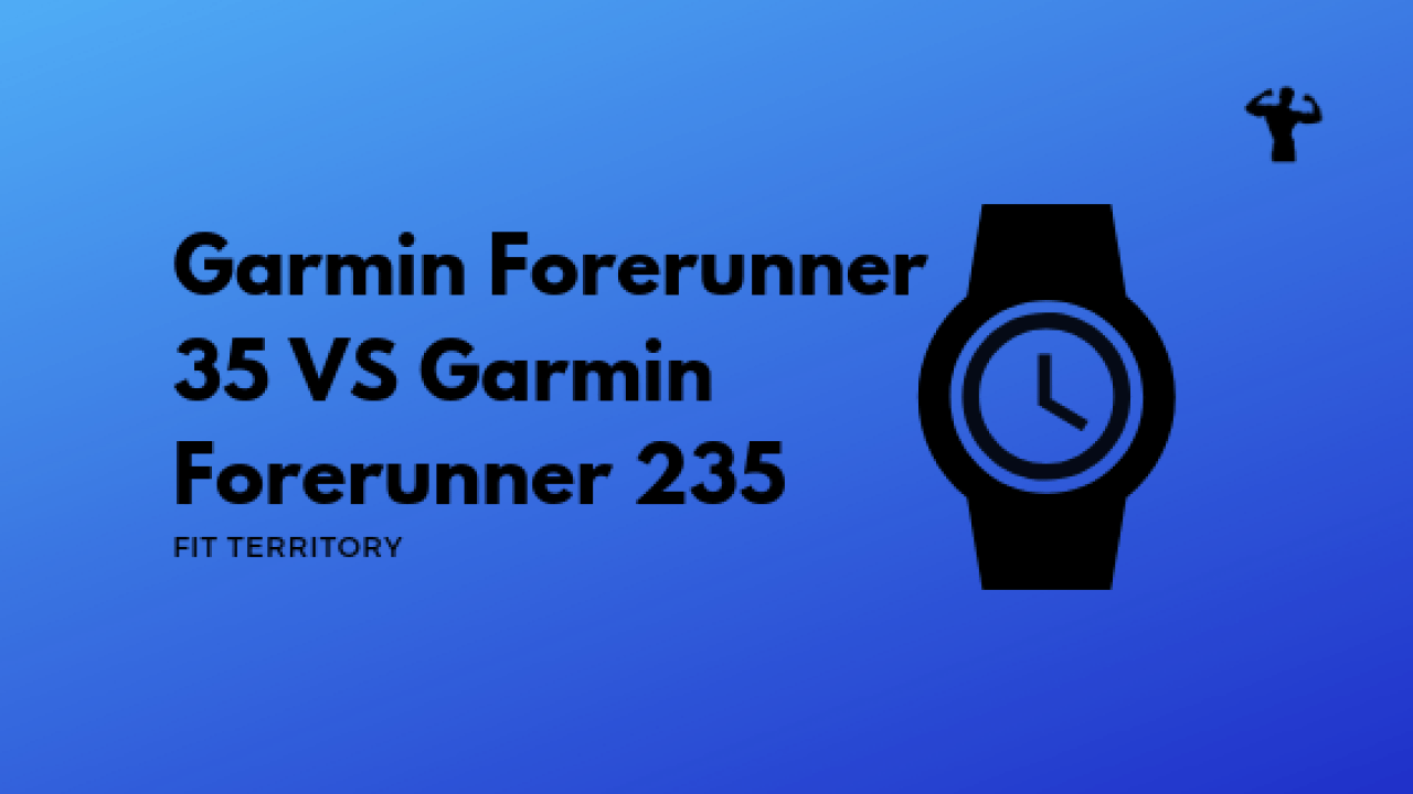 Which Is Better: Garmin 35 or Garmin 235: Garmin Forerunner
