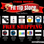 Cyber Monday on Fit Tip Store – Free Shipping on All of Your Fitness Gifts