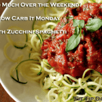 Ate Too Much Over The Weekend – Low Carb it Monday