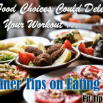Trainer Tips – Dos and Don'ts of Eating Out