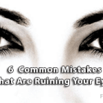 Common Mistakes That Could Be Ruining Your Eyes
