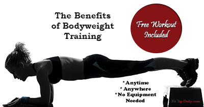 Anytime, Anywhere, No Weights Required - The Benefits of Bodyweight