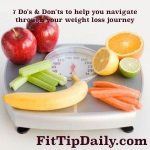 7 Do's and Don'ts to Help You Through Your Weight Loss Journey