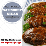 Low Carb Recipe Monday – Paleo and Bulletproof Salisbury Steak