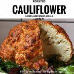 Low Carb Recipe – Roasted Cauliflower, Looks and Bakes Like a Turkey