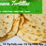 Grain Free Monday – Casava Tortillas – Gluten Free, Dairy Free, Paleo
