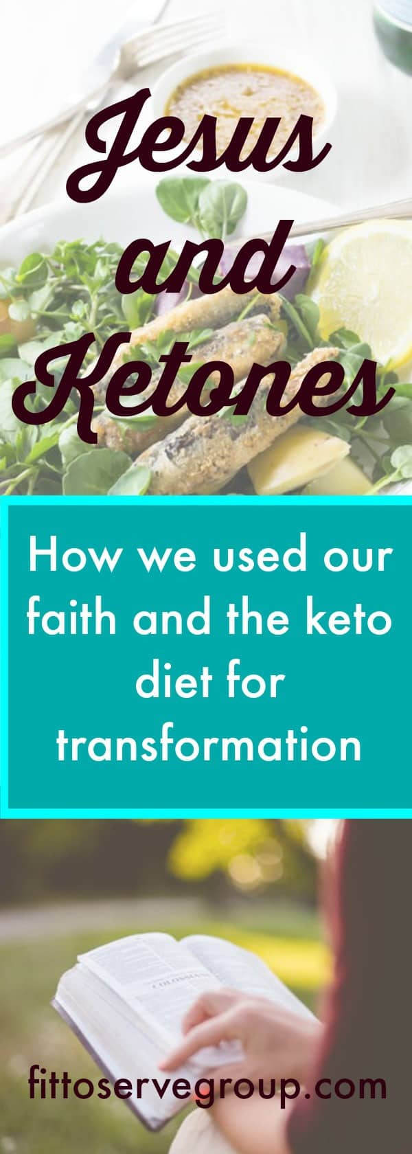 How we combined our christian faith with the keto diet for transformation.