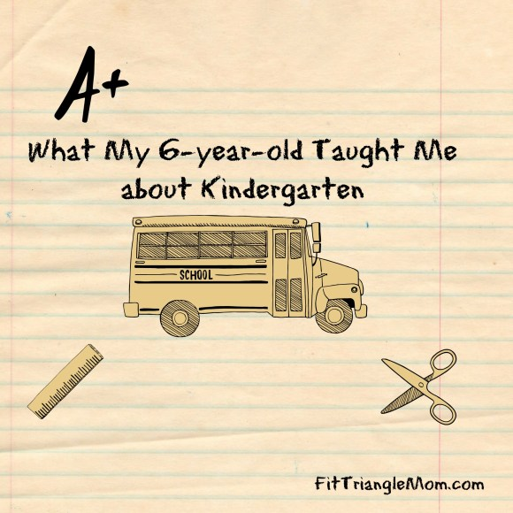 what my 6-year-old taught me about kindergarten http://FittriangleMom.com