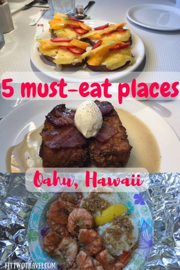 5 must eat places on Oahu Hawaii fittwotravel.com