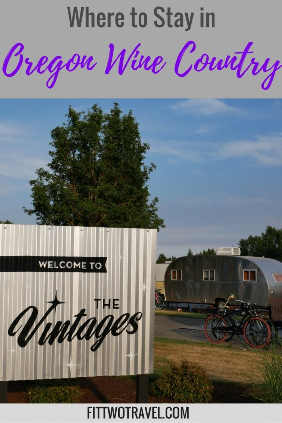 The Vintages Trailer Resort is the best places stay in Oregon Wine Country Fittwotravel.com