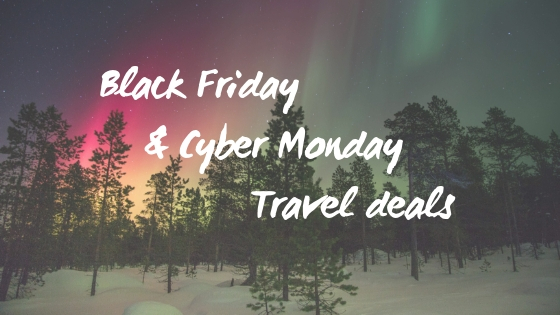 Black Friday and Cyber Monday Travel Deals