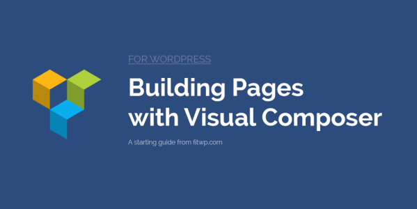 Building pages with Visual Composer in WordPress