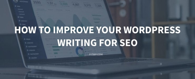 How to improve your WordPress writing for SEO