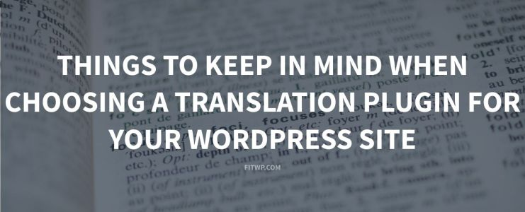 Things to keep in mind when choosing a translation plugin for your WordPress site