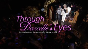 Through Darcelles Eyes Poster 16x9
