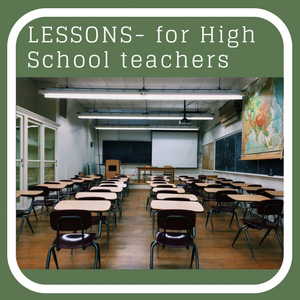 LESSONS - for High School students & teachers