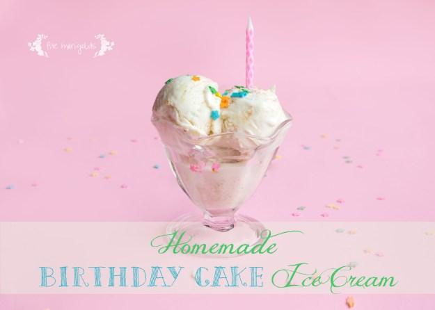 Homemade Birthday Cake Ice Cream | Five Marigolds