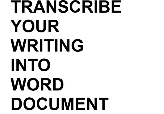Transcribe your written document into a word document for